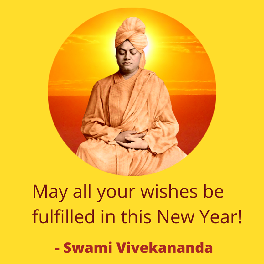 May all your wishes be fulfilled in this New Year! - Swami Vivekananda